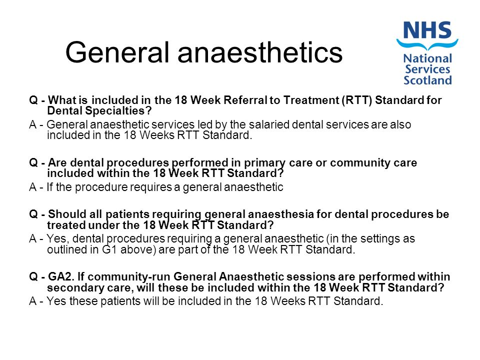 General anaesthetics Q - What is included in the 18 Week Referral to Treatment (RTT) Standard for Dental Specialties.