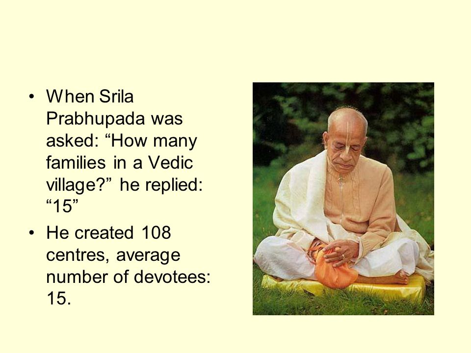 When Srila Prabhupada was asked: How many families in a Vedic village.