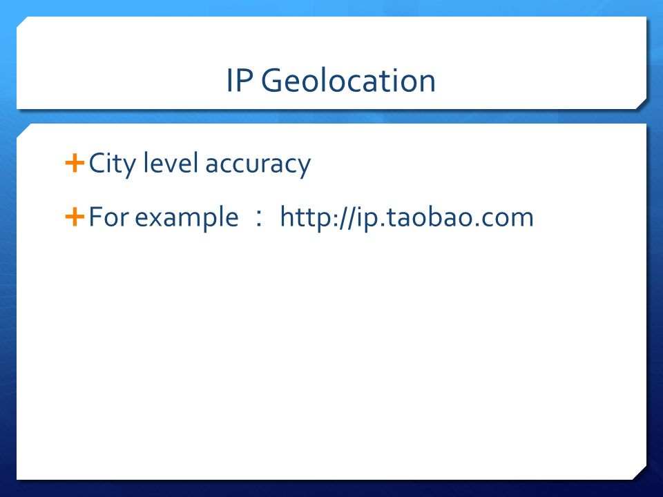 IP Geolocation City level accuracy For example