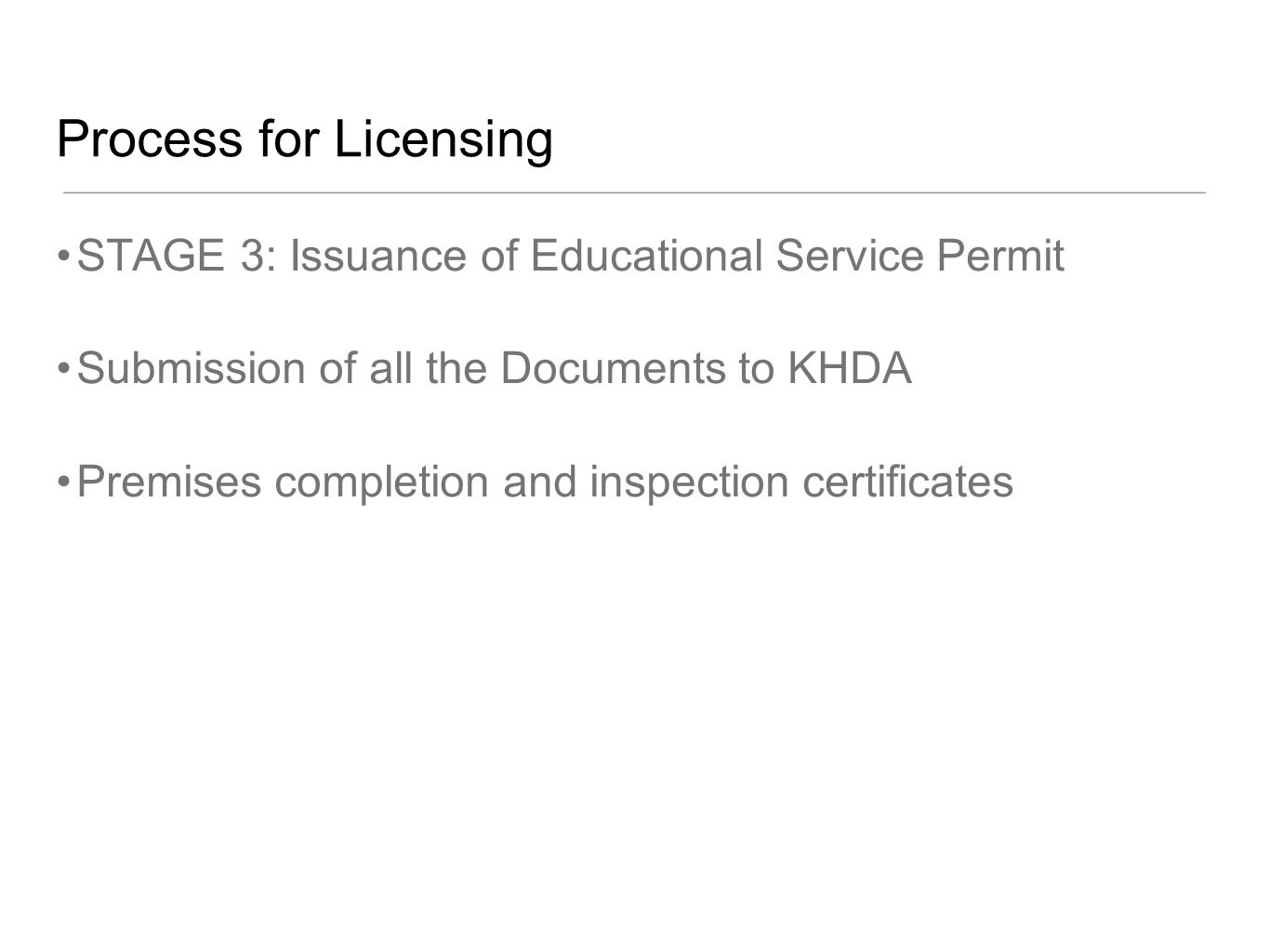 Process for Licensing STAGE 3: Issuance of Educational Service Permit Submission of all the Documents to KHDA Premises completion and inspection certificates