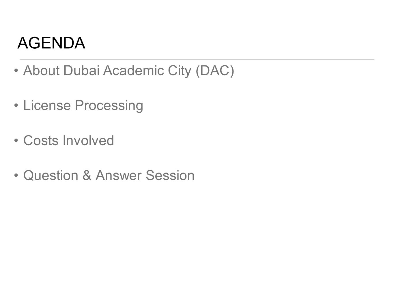 AGENDA About Dubai Academic City (DAC) License Processing Costs Involved Question & Answer Session