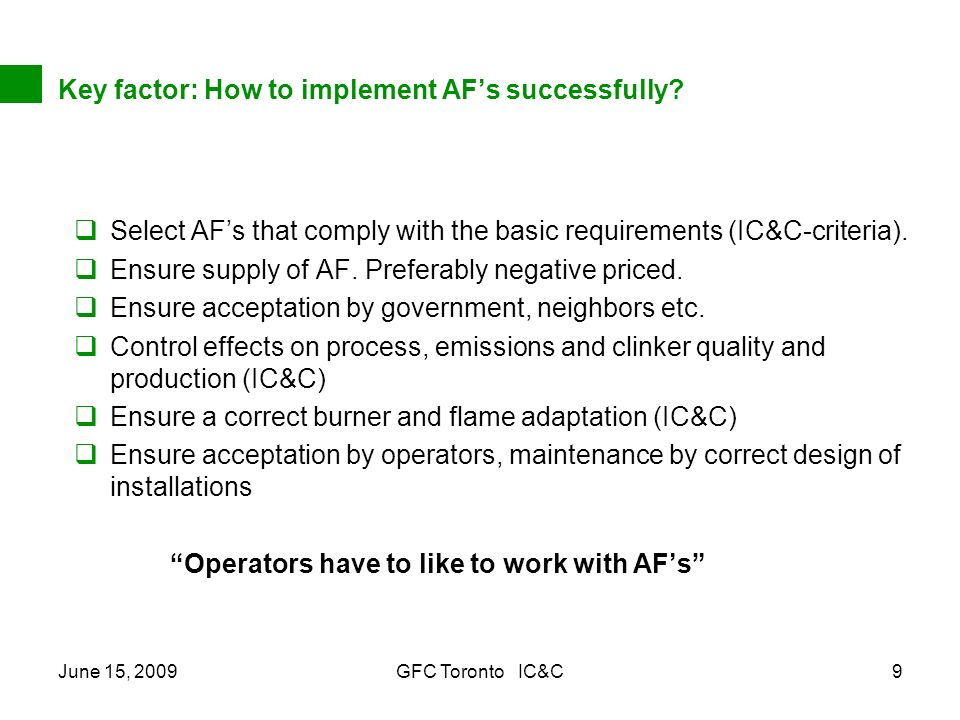 June 15, 2009GFC Toronto IC&C9 Key factor: How to implement AFs successfully.