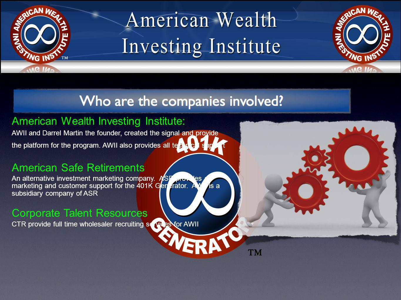 American Wealth Investing Institute: AWII and Darrel Martin the founder, created the signal and provide the platform for the program.
