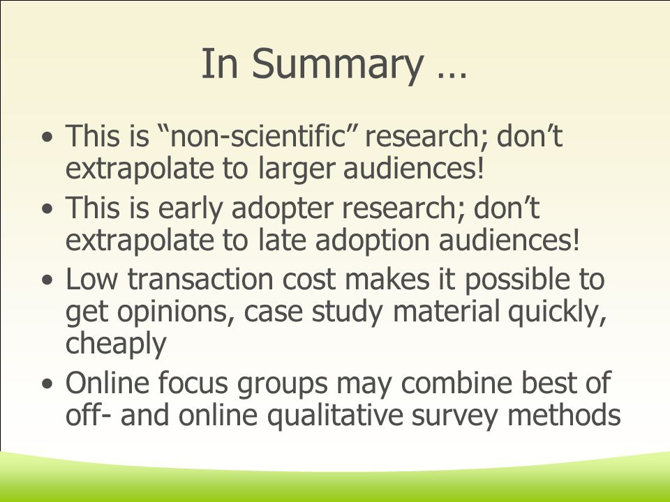 In Summary … This is non-scientific research; dont extrapolate to larger audiences.