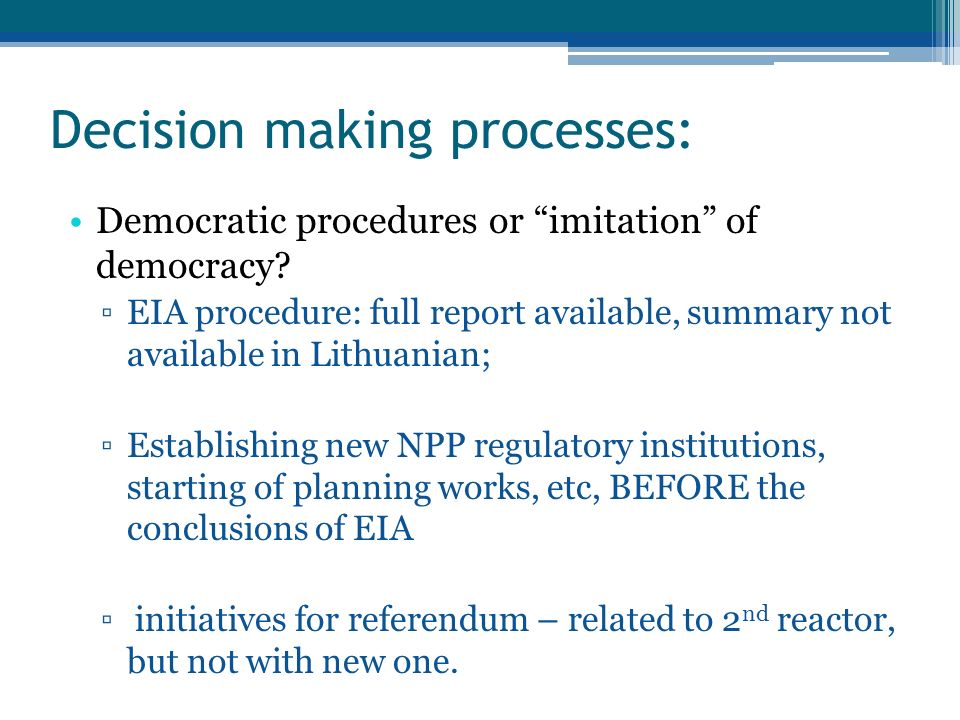Decision making processes: Democratic procedures or imitation of democracy.