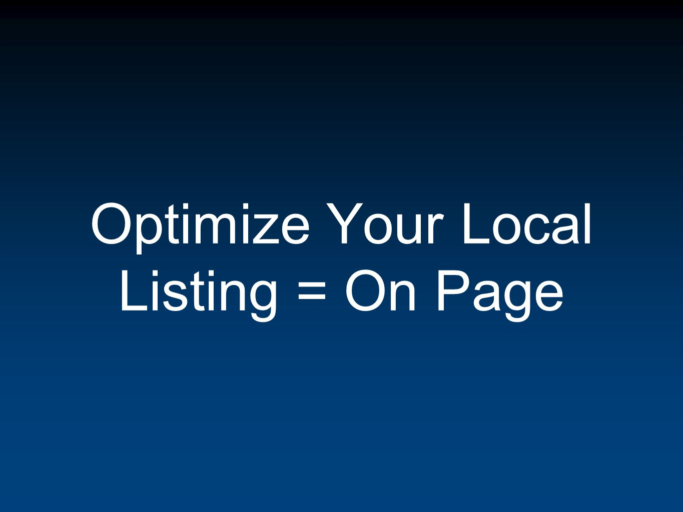Optimize Your Local Listing = On Page