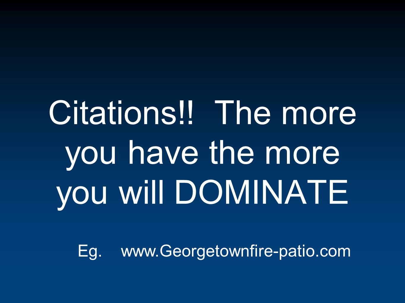 Citations!! The more you have the more you will DOMINATE Eg.