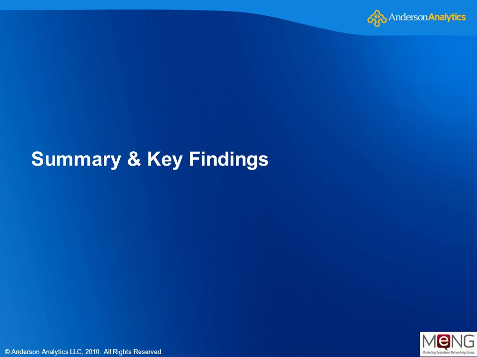 © Anderson Analytics LLC, 2010. All Rights Reserved Summary & Key Findings