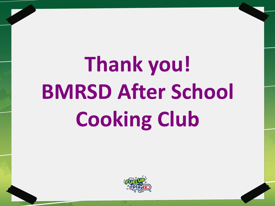 Thank you! BMRSD After School Cooking Club