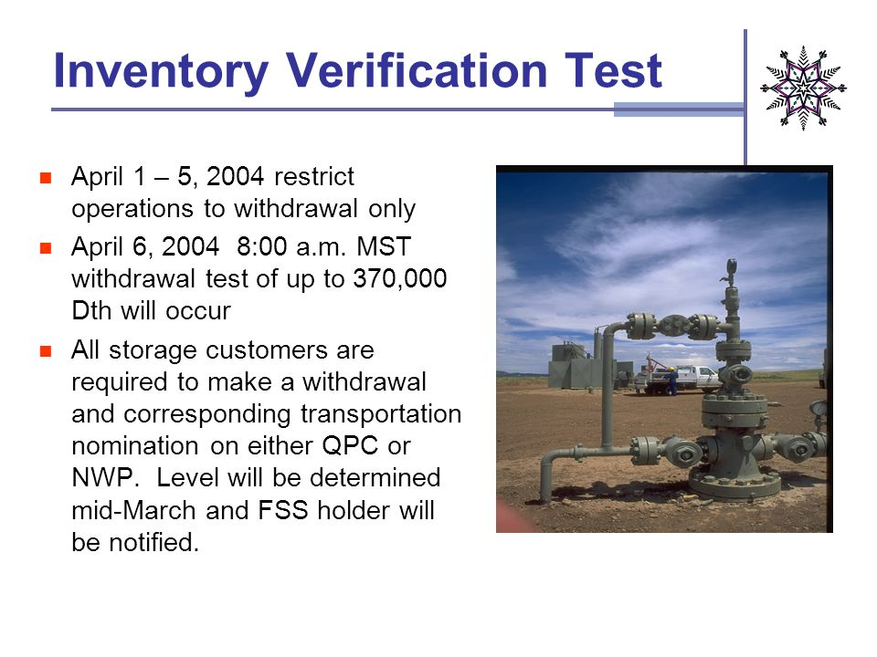 Inventory Verification Test April 1 – 5, 2004 restrict operations to withdrawal only April 6, :00 a.m.