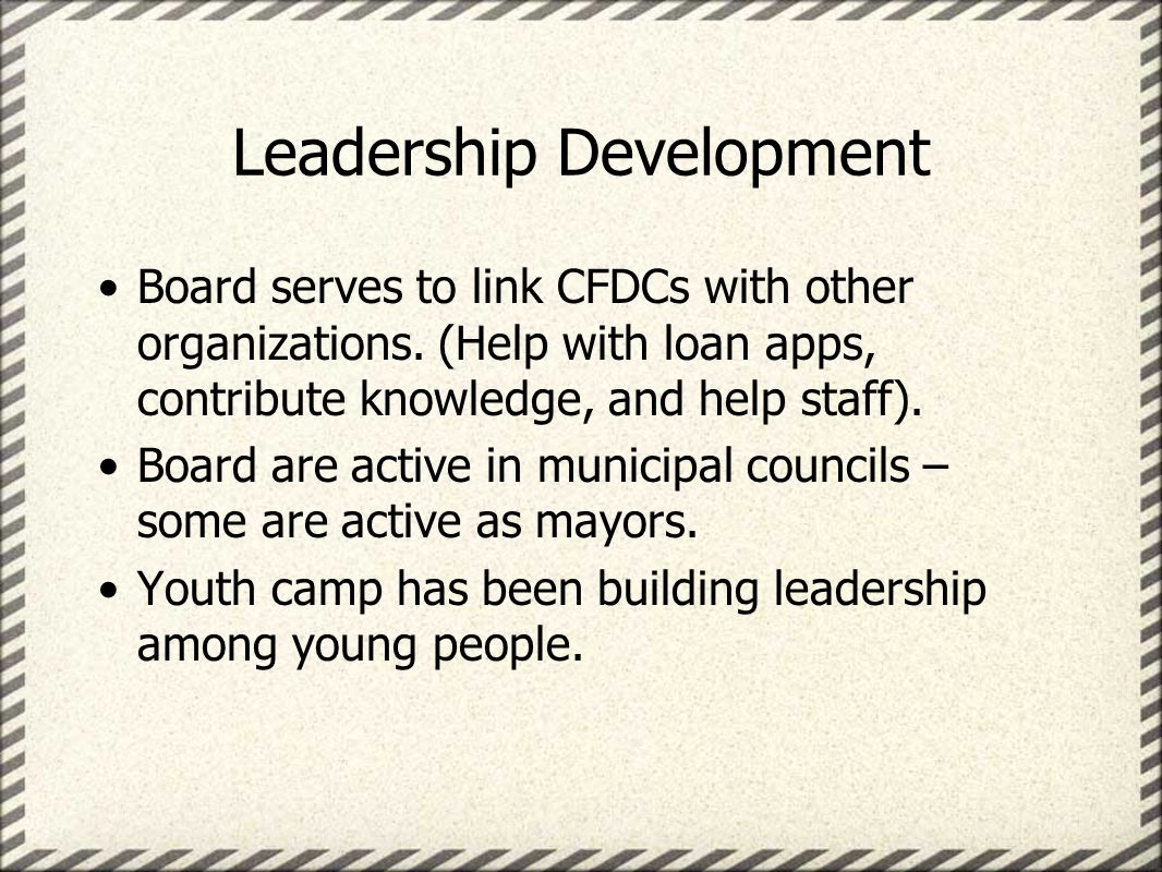 Leadership Development Board serves to link CFDCs with other organizations.