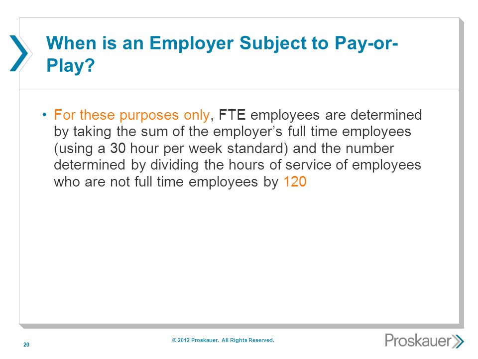 20 When is an Employer Subject to Pay-or- Play.