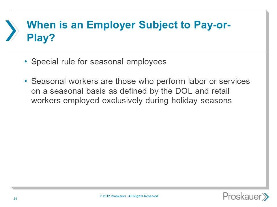 21 When is an Employer Subject to Pay-or- Play.