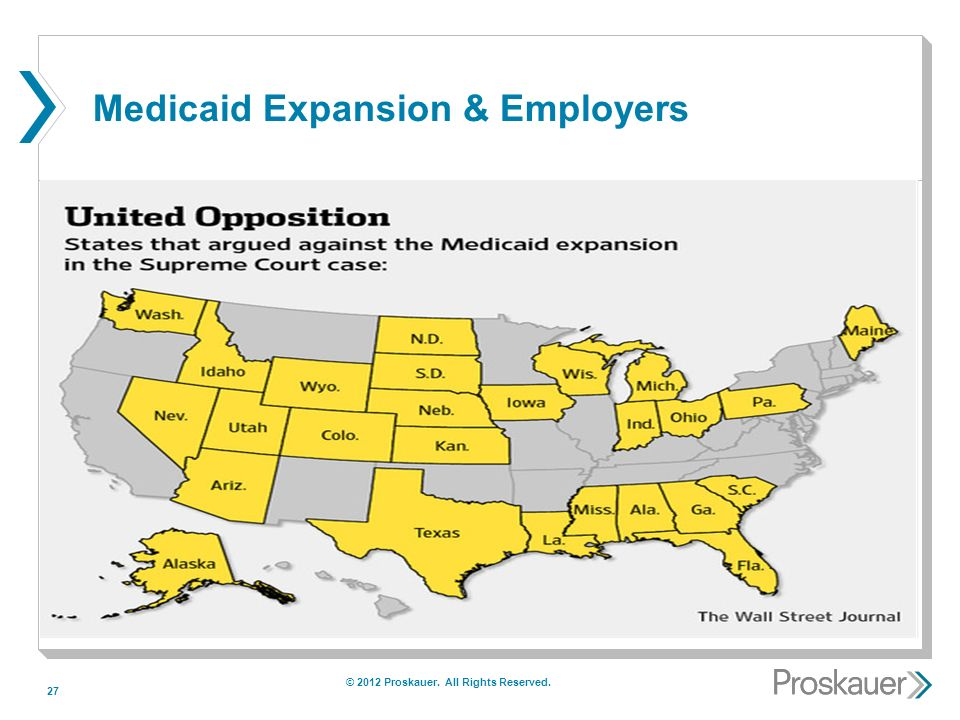 27 Medicaid Expansion & Employers © 2012 Proskauer. All Rights Reserved.