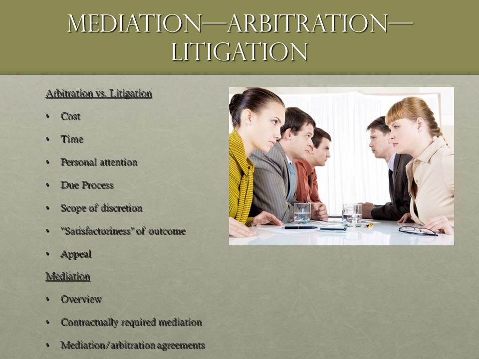 MediationArbitration Litigation Arbitration vs.