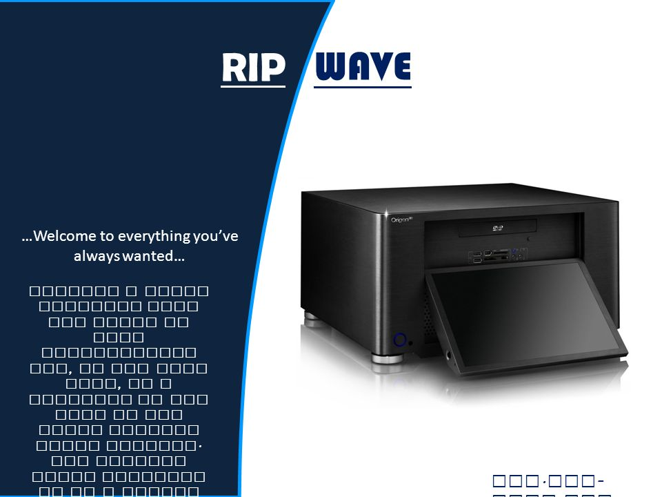 WAVE Imagine a media solution that has twice as many capabilities and, at the same time, is a fraction of the cost of the other limited media servers.