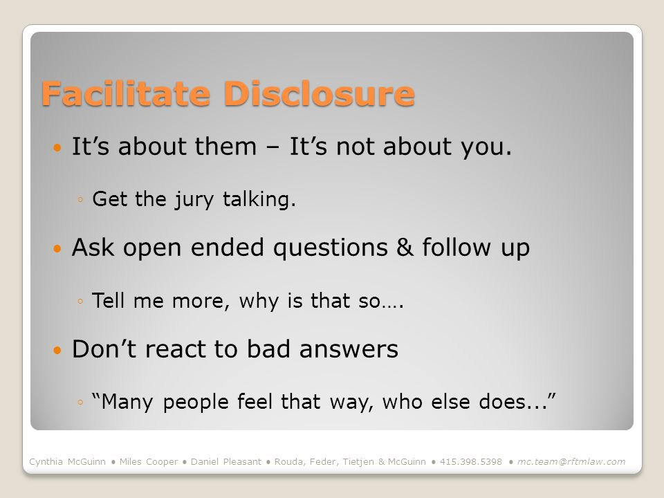 Facilitate Disclosure Its about them – Its not about you.