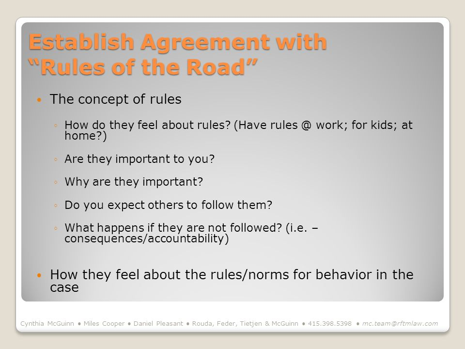Establish Agreement with Rules of the Road The concept of rules How do they feel about rules.