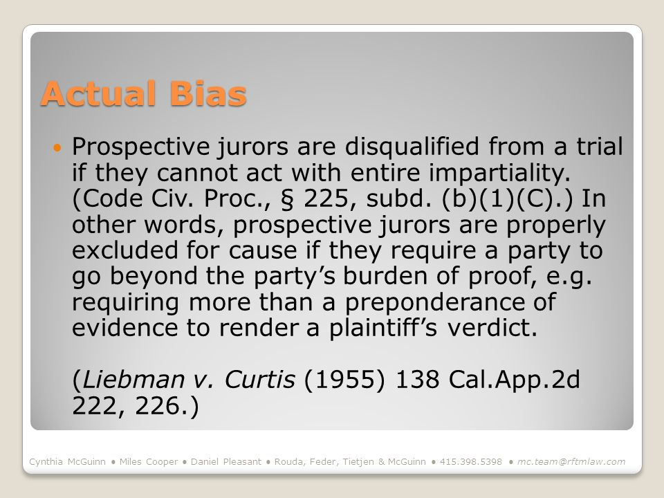 Actual Bias Prospective jurors are disqualified from a trial if they cannot act with entire impartiality.