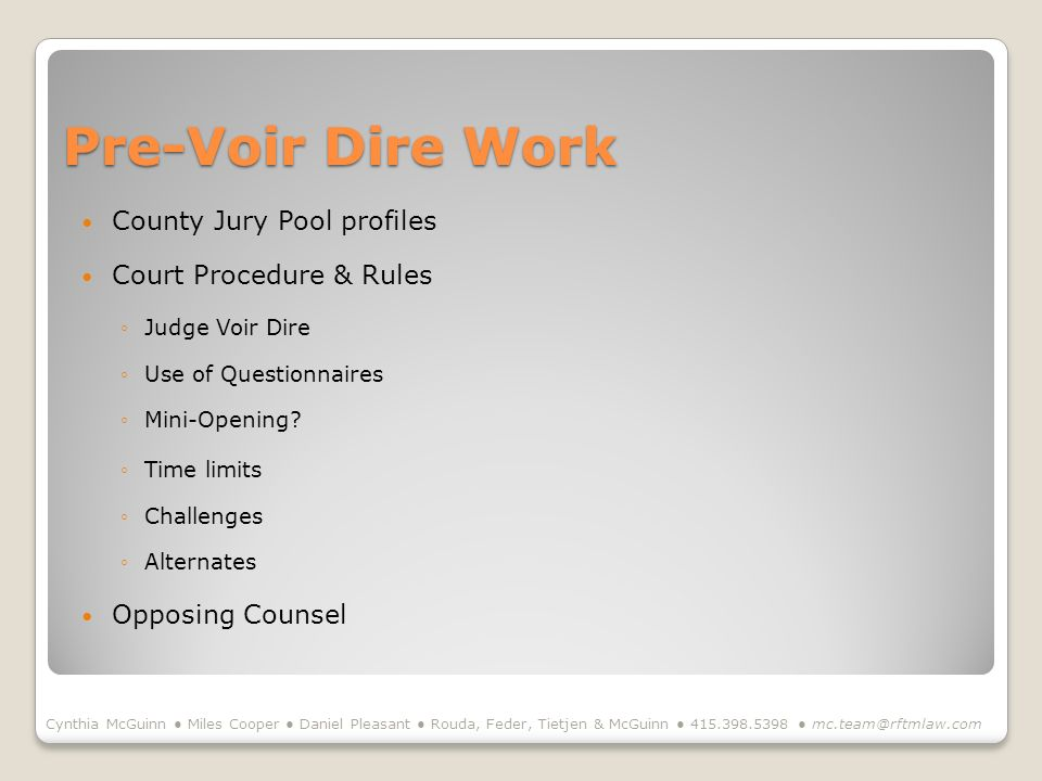 Pre-Voir Dire Work County Jury Pool profiles Court Procedure & Rules Judge Voir Dire Use of Questionnaires Mini-Opening.