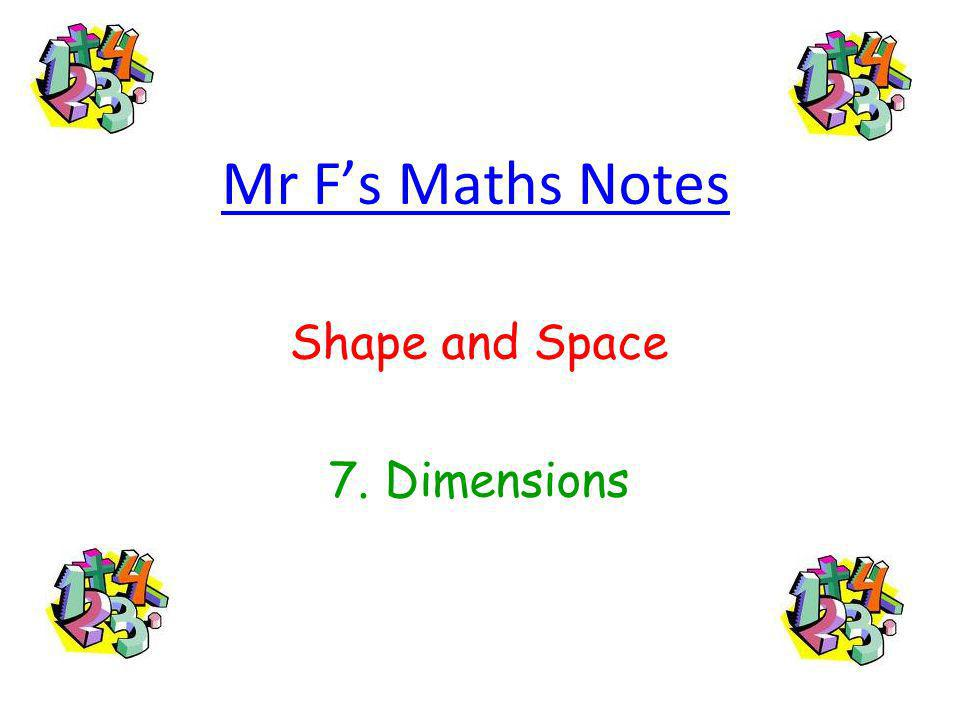 Mr Fs Maths Notes Shape and Space 7. Dimensions