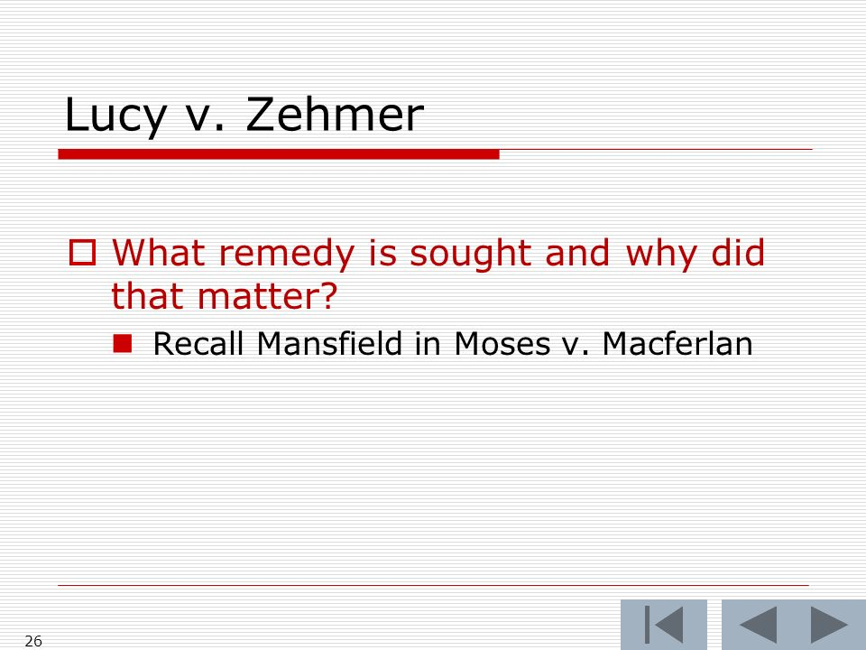 Lucy v. Zehmer 26 What remedy is sought and why did that matter.