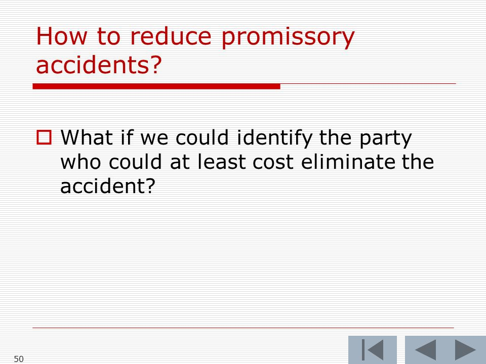 How to reduce promissory accidents.