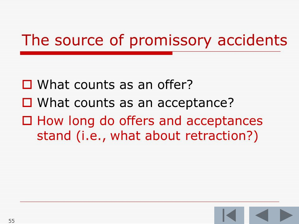The source of promissory accidents 55 What counts as an offer.