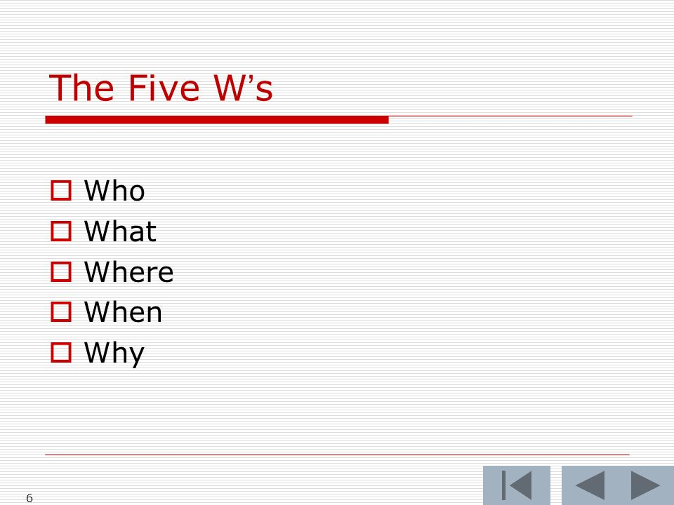 The Five Ws Who What Where When Why 6