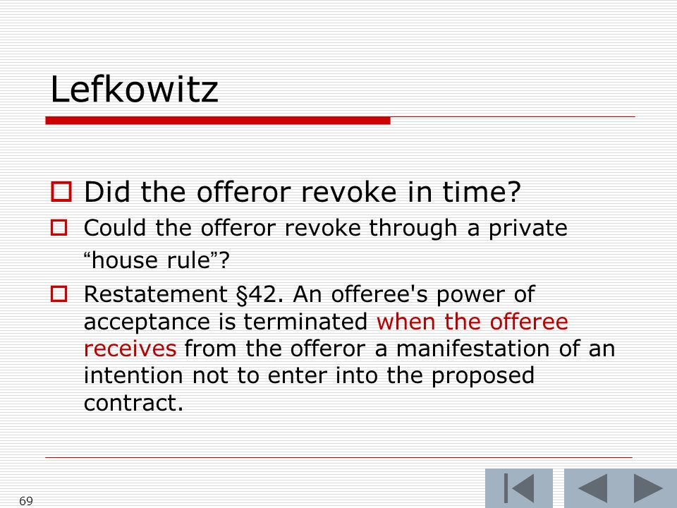 Lefkowitz 69 Did the offeror revoke in time. Could the offeror revoke through a privatehouse rule.