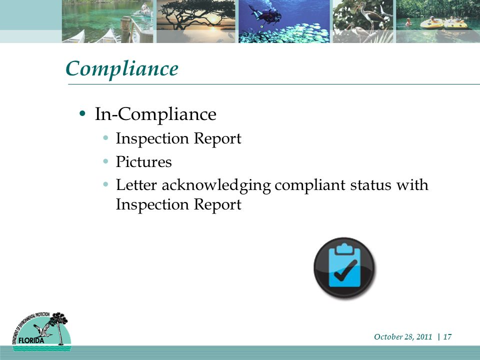 Compliance In-Compliance Inspection Report Pictures Letter acknowledging compliant status with Inspection Report October 28, 2011 | 17