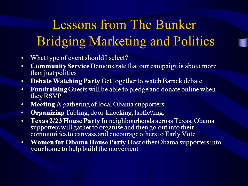 Lessons from The Bunker Bridging Marketing and Politics What type of event should I select.
