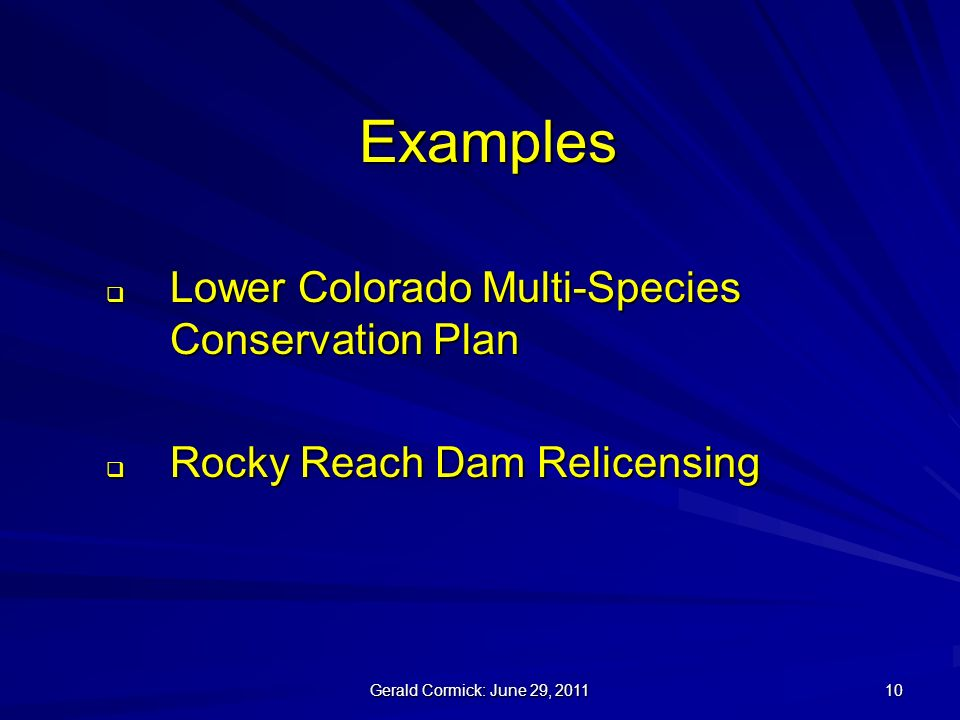 Gerald Cormick: June 29, Examples Lower Colorado Multi-Species Conservation Plan Lower Colorado Multi-Species Conservation Plan Rocky Reach Dam Relicensing Rocky Reach Dam Relicensing