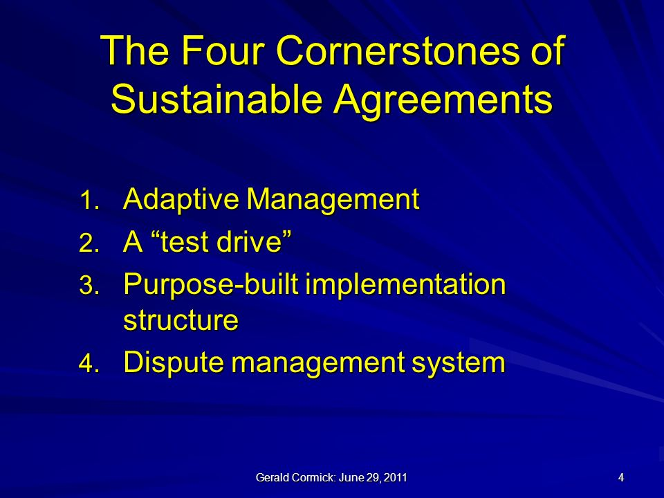 Gerald Cormick: June 29, The Four Cornerstones of Sustainable Agreements 1.