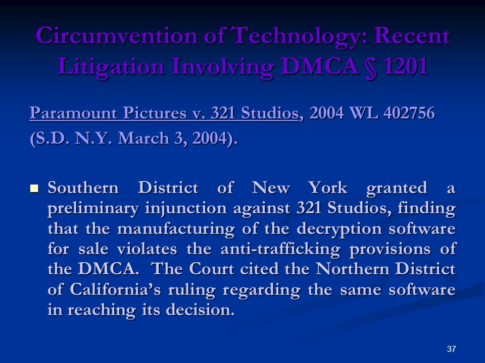 37 Circumvention of Technology: Recent Litigation Involving DMCA § 1201 Paramount Pictures v.