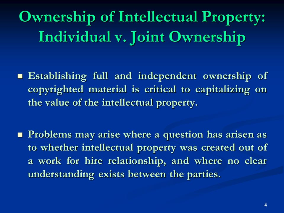 4 Ownership of Intellectual Property: Individual v.