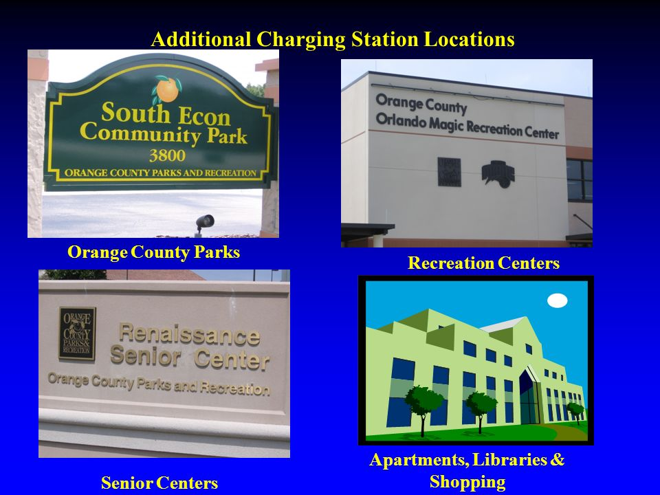 Additional Charging Station Locations Orange County Parks Senior Centers Recreation Centers Apartments, Libraries & Shopping
