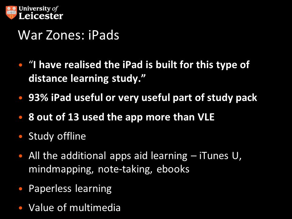 War Zones: iPads I have realised the iPad is built for this type of distance learning study.