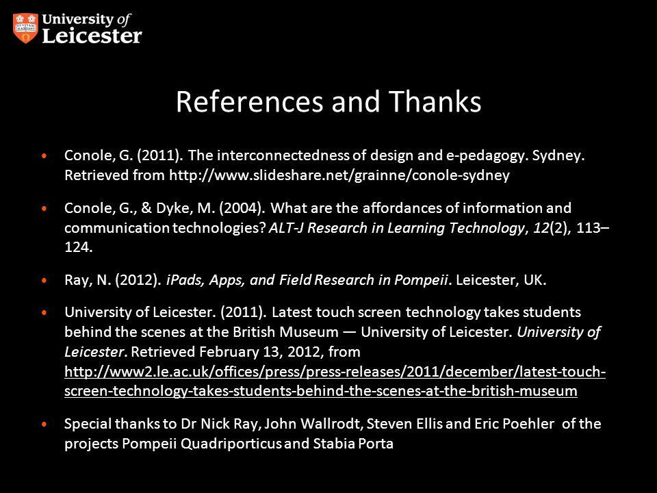 References and Thanks Conole, G. (2011). The interconnectedness of design and e-pedagogy.