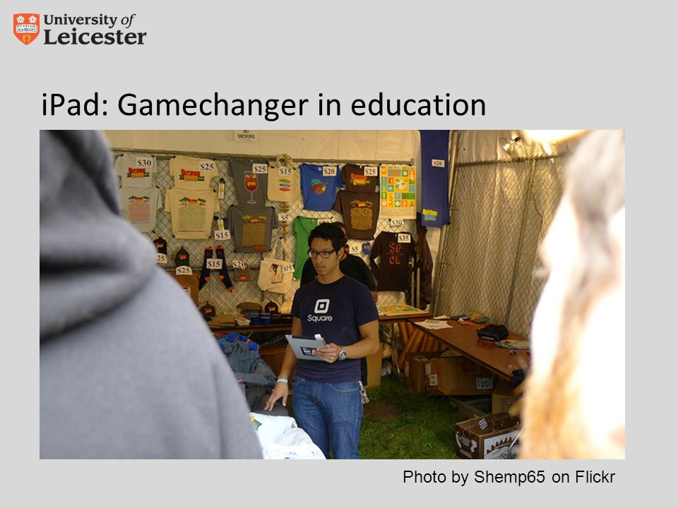 iPad: Gamechanger in education Photo by Shemp65 on Flickr