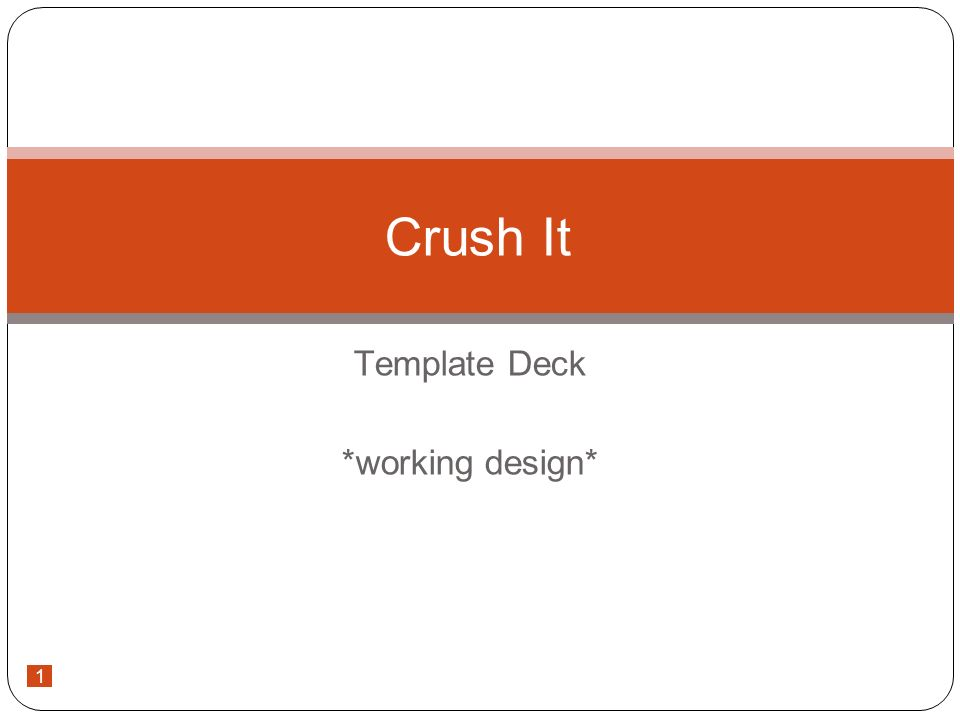 1 Template Deck *working design* Crush It