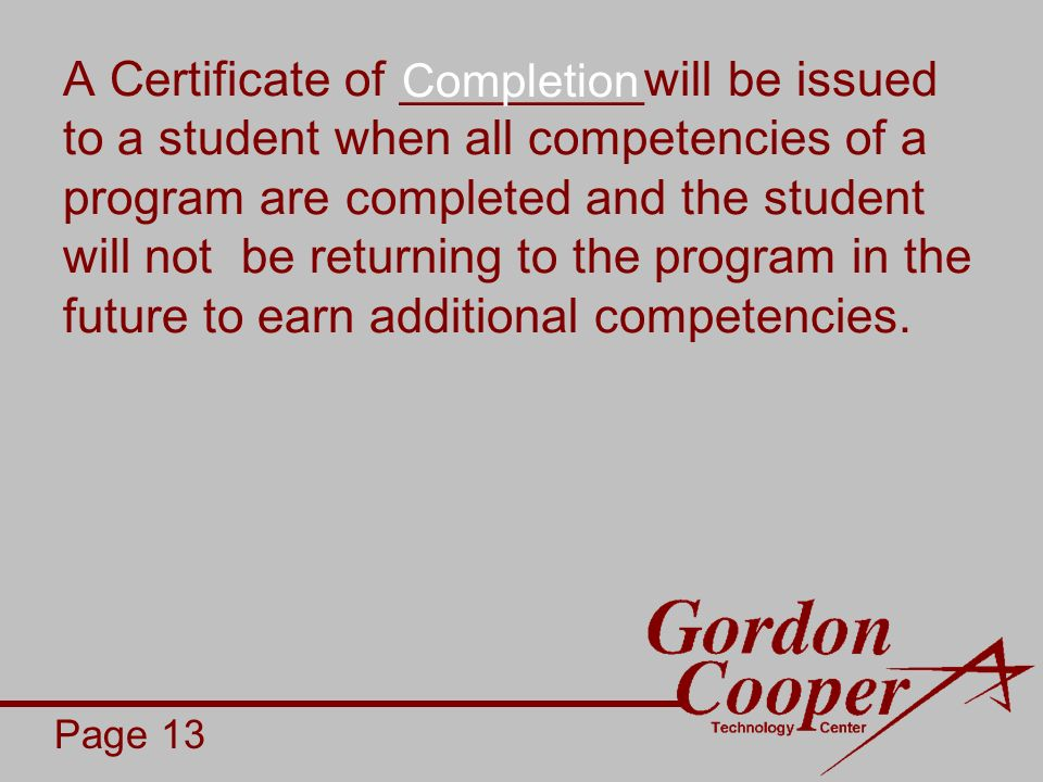 A Certificate of _________will be issued to a student when all competencies of a program are completed and the student will not be returning to the program in the future to earn additional competencies.