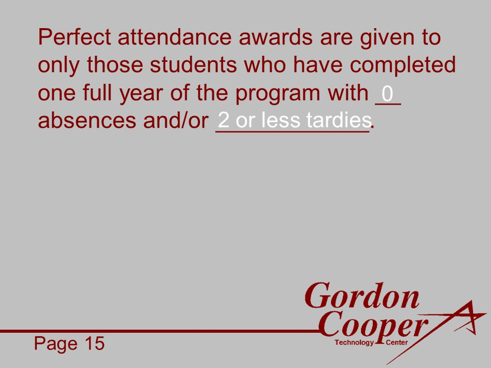Perfect attendance awards are given to only those students who have completed one full year of the program with __ absences and/or ____________.