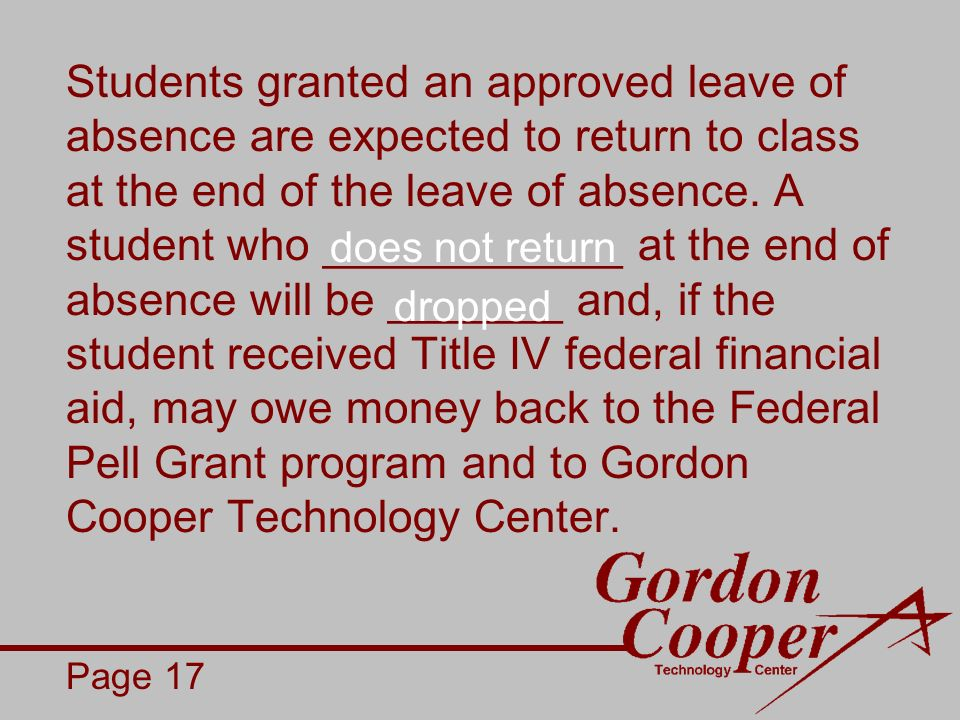 Students granted an approved leave of absence are expected to return to class at the end of the leave of absence.