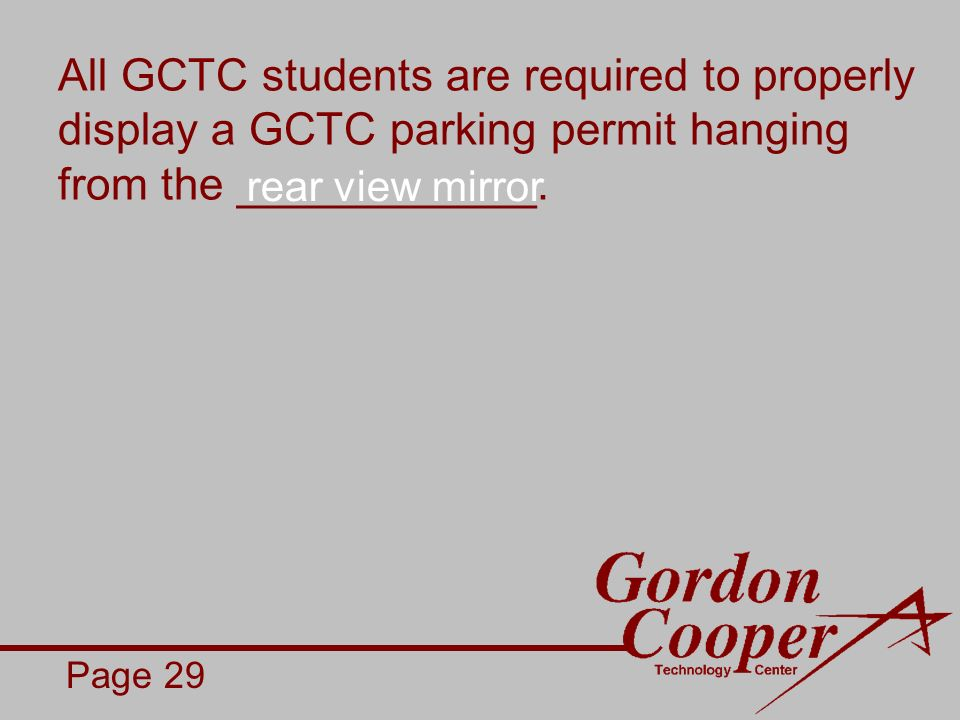 All GCTC students are required to properly display a GCTC parking permit hanging from the ____________.
