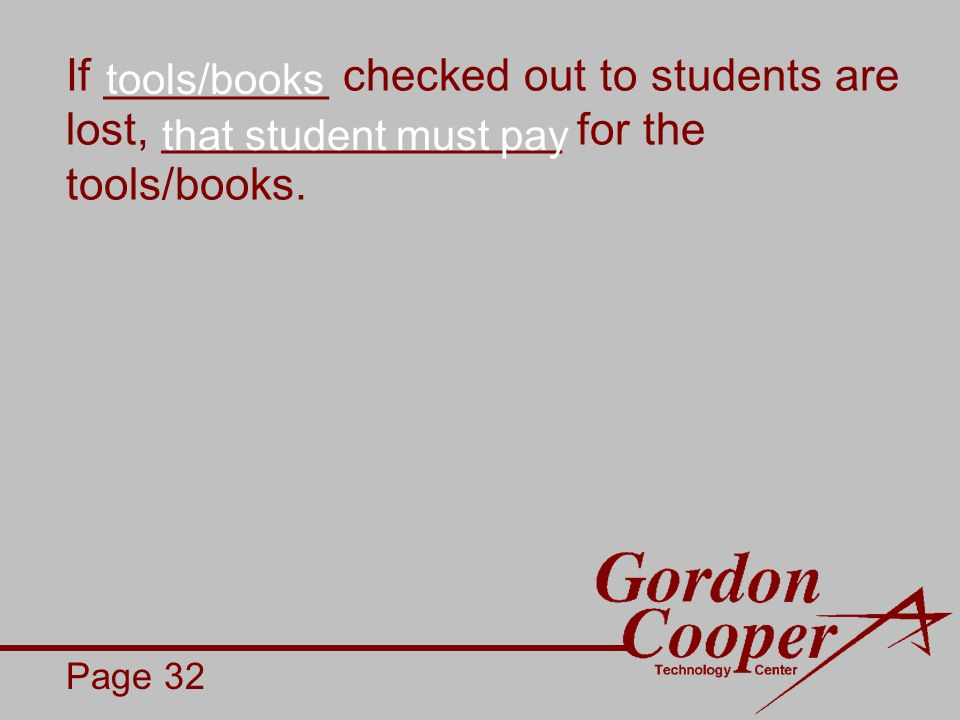 If _________ checked out to students are lost, ________________ for the tools/books.