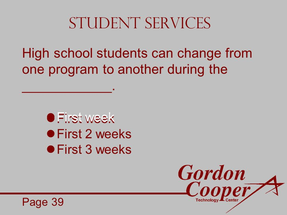 Student Services First week First 2 weeks First 3 weeks High school students can change from one program to another during the ____________.