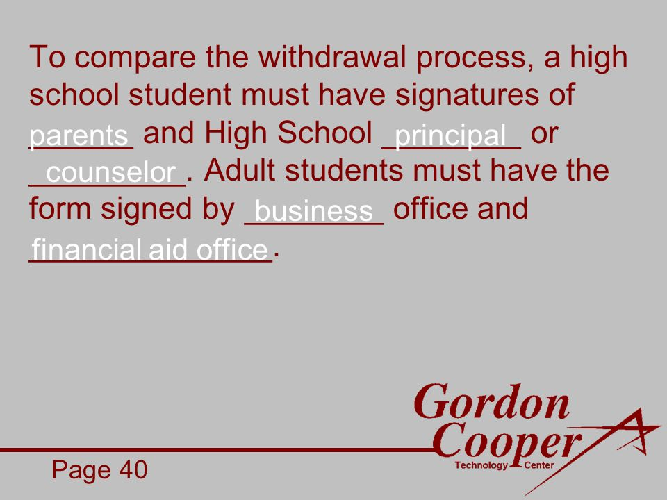 To compare the withdrawal process, a high school student must have signatures of ______ and High School ________ or _________.