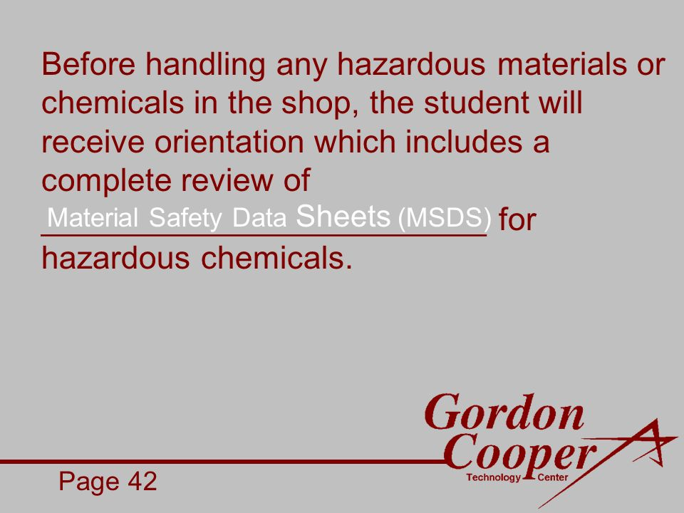Before handling any hazardous materials or chemicals in the shop, the student will receive orientation which includes a complete review of _________________________ for hazardous chemicals.