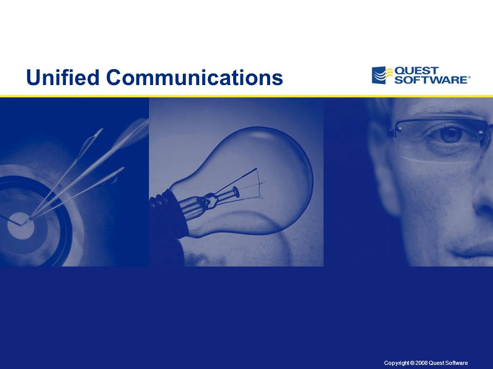 Copyright © 2008 Quest Software Unified Communications
